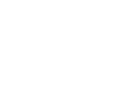 nobody escapes